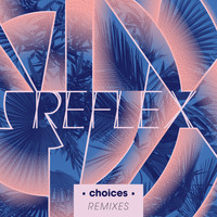 Reflex - Choices (Remixes)