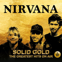 Nirvana - Solid Gold - The Greatest Hits On Air (Explicit)