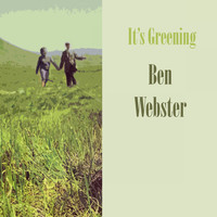 Ben Webster - It's Greening