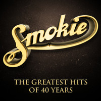 Smokie - The Greatest Hits of 40 Years