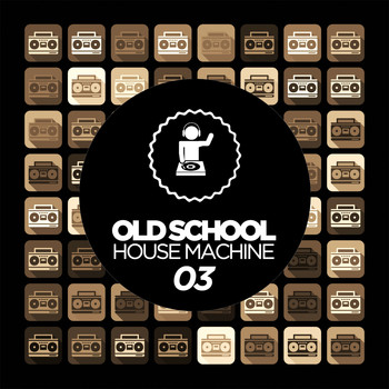 Various Artists - Old Skool House Machine 03