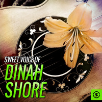 Dinah Shore - Sweet Voice of Dinah Shore