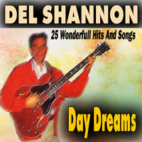 Del Shannon - Day Dreams (25 Wonderfull Hits And Songs)