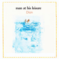 Dion - Man At His Leisure