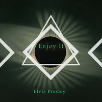 Elvis Presley - Enjoy It