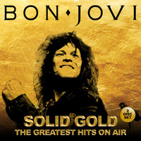 Bon Jovi - Solid Gold - The Greatest Hits On Air