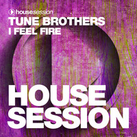 Tune Brothers - I Feel Fire