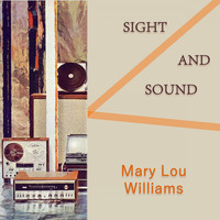 Mary Lou Williams - Sight And Sound