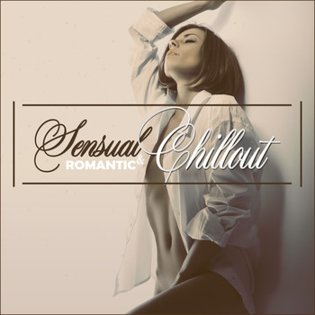 Various Artists - Sensual & Romantic Chillout: 25 Soft Lounge Tracks