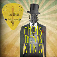Chris Thomas King - Les Bleus Made In Louisiana EP