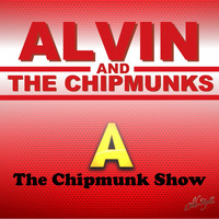 Alvin And The Chipmunks - The Chipmunk Show