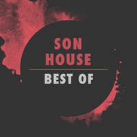 Son House - The Best Of Son House