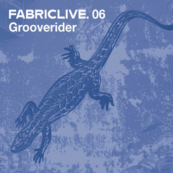 Grooverider - FABRICLIVE 06: Grooverider