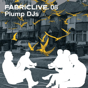 Plump DJs - FABRICLIVE 08: Plump DJs
