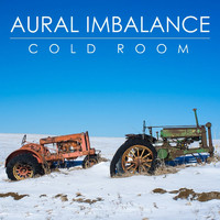 Aural Imbalance - Cold Room