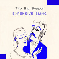 The Big Bopper - Expensive Bling