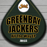 Greenbay Jackers - All The Way EP
