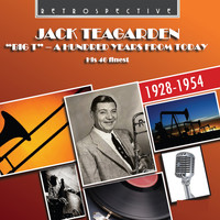 "Jack Teagarden - ""Big T"": A Hundred Years from Today"