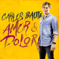 Carlos Baute - Amor y Dolor (Original Pop Version)