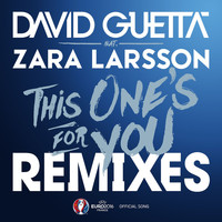 David Guetta - This One's For You (feat. Zara Larsson) (Remixes EP; Official Song UEFA EURO 2016)