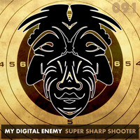 My Digital Enemy - Super Sharp Shooter