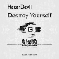 HazarDevil - Destroy Yourself