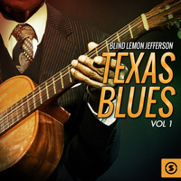 Blind Lemon Jefferson - Texas Blues, Vol. 1