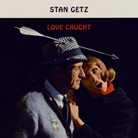 Stan Getz - Love Caught