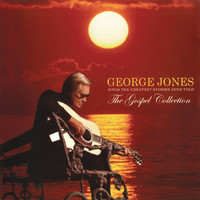 George Jones - The Gospel Collection: George Jones Sings The Greatest Stories Ever Told