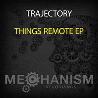 Trajectory - Things Remote EP