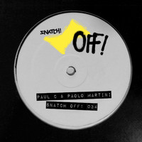 Paul C & Paolo Martini - Snatch! OFF 034