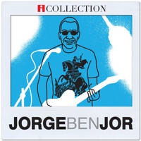 Jorge Ben Jor - Jorge Ben Jor - iCollection