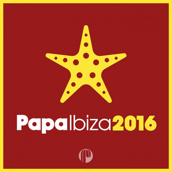 Various Artists - Papa Ibiza 2016 (Explicit)