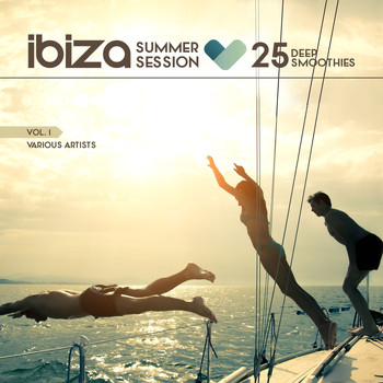 Various Artists - Ibiza Summer Session (25 Deep Smoothies), Vol. 1