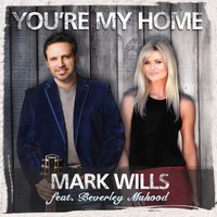 Mark Wills - You're My Home