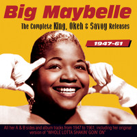 Big Maybelle - The Complete King, Okeh and Savoy Releases 1947-61