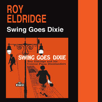 Roy Eldridge - Swing Goes Dixie (Bonus Track Version)
