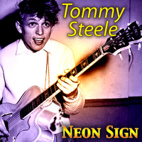 Tommy Steele - Neon Sign