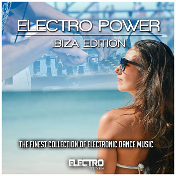 Various Artists - Electro Power: Ibiza Edition (The Finest Collection of Electronic Dance Music [Explicit])