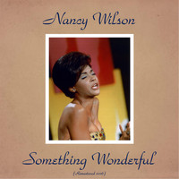 Nancy Wilson - Something Wonderful (Remastered 2016)