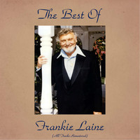 Frankie Laine - The Best of Frankie Laine (Remastered 2016)