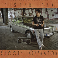 Mister Mex - Smooth Operator (Explicit)