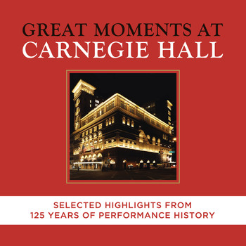 Various Artists - Great Moments at Carnegie Hall  - Selected Highlights