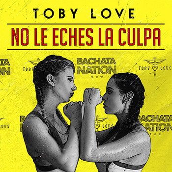 Toby Love - No Le Eches la Culpa