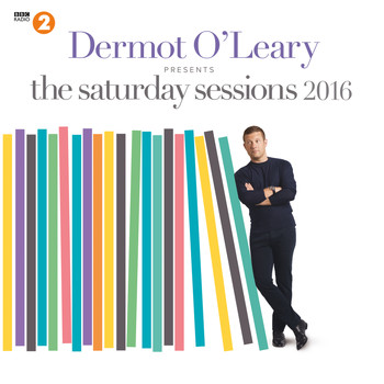Various - Dermot O'Leary Presents The Saturday Sessions 2016