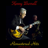 Kenny Burrell - Remastered Hits (All Tracks Remastered)