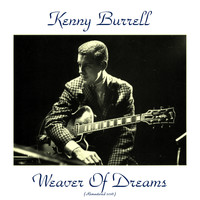 Kenny Burrell - Weaver of Dreams (Remastered 2016)