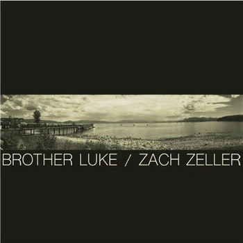Zach Zeller & Brother Luke - Brother Luke / Zach Zeller