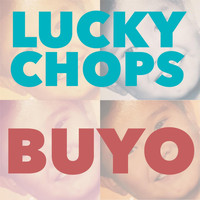 Lucky Chops - Buyo
