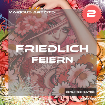 Various Artists - Friedlich Feiern, Vol. 2 - The Deep House & Tech House Collection